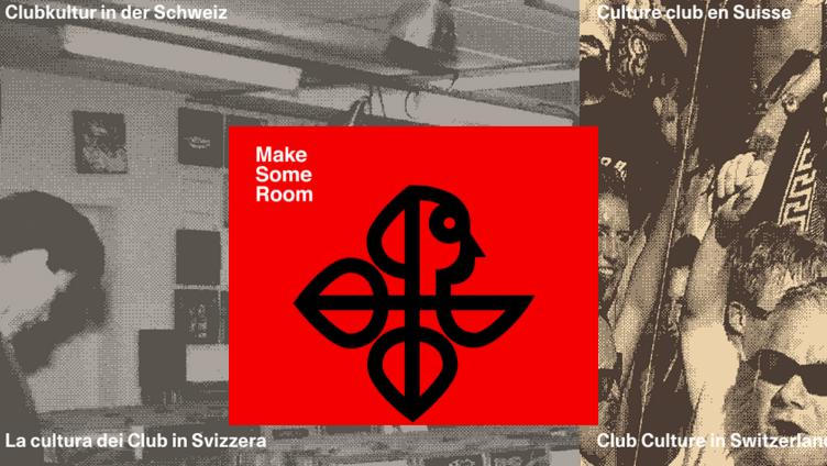 Make Some Room・ClubCultureCH
